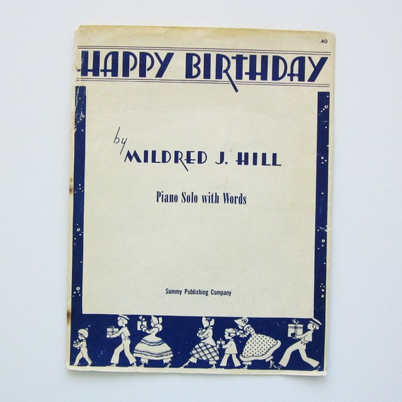Happy Birthday By Mildred J Hill Piano Solo With Words Vintage
