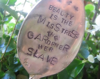 Vintage Stamped Silverware Spoon Garden Marker Plant Stake Beauty is the Misstress the Gardener Her Slave