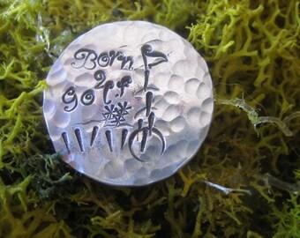 Custom Hand Stamped Born 2 Golf Golf Ball Markers  Aluminum Discs