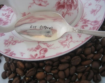 Got Coffee -  Upcycled Silverplate Hand Stamped Teaspoon