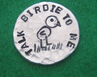 Golf Ball Marker - Hand Stamped - Talk Birdie to Me - Aluminum Discs - Golfers Gift - Tournament Favor - Golf Outing Gift - Fun golf gift