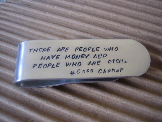 Famous Quote Aluminum Hand Stamped Money Clip There are People Who Have Money and People Who are Rich. Coco Chanel