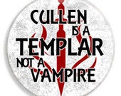 Cullen is a Templar - Dragon Age 1 1/4in Pinback Buttn