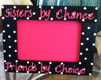 Sisters by Chance Friends by Choice Polka Dot Picture Frame