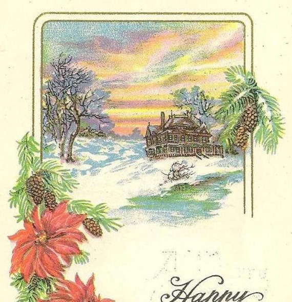 Vintage New Years Postcard - Poinsettias Pine Cones and Snow Covered Stately Home