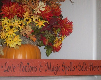 Halloween Sign - Love Potions and Magic Spells Sold Here Wooden Sign- Wooden Sign