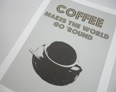 Grey Print Coffee Makes the World Go Round A4 Wall Art for the Kitchen or Office