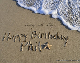 Birthday U PRINT any message you'd like written in the REAL beach sand, personalized photograph, JPEG download, bridal anniversary, memorial