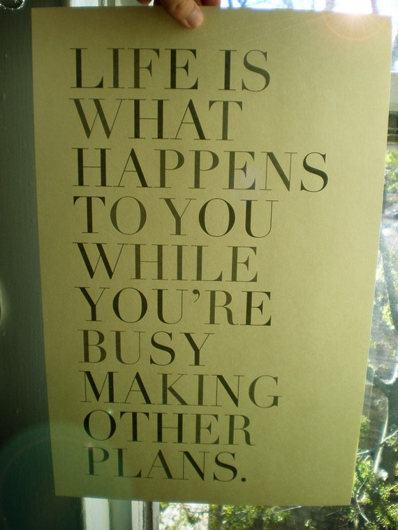 Life is What Happens Quote Print (11in. x 17in.)