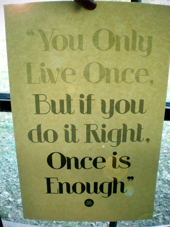 You Only Live Once Quote Print 11in. x 17in.