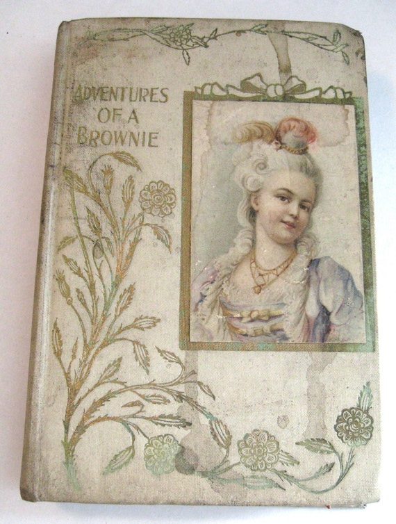 The Adventures Of A Brownie by Mulock 1900