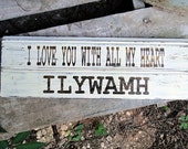 I Love You With All My Heart - Wood Sign