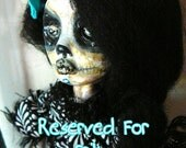 Art Doll Collectable OOAK Dia de los muertos Reserved For Erika Reserved