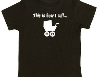This is How I Roll custom personalized funny baby clothing bodysuit shirt