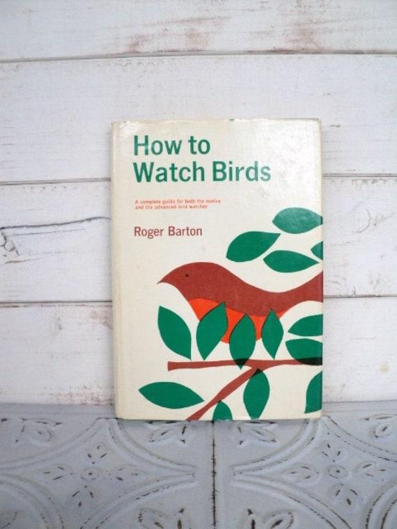 How to Watch Birds Roger Barton 1965 Bird Watching