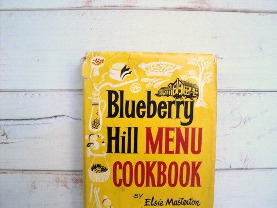 Blueberry Hill Menu Cookbook Elsie Masterson 1963
