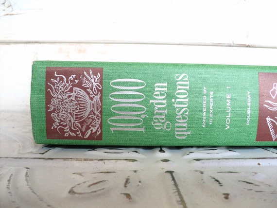 10000 Garden Questions Answered by 15 Experts Volume 1 1944 Gardening Help Book
