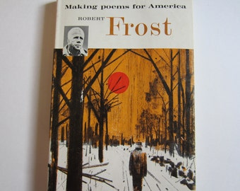 Making Poems For America by  Robert Frost