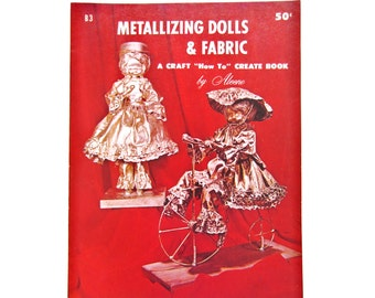 Craft Book, Metallizing Dolls and Fabric, Vintage