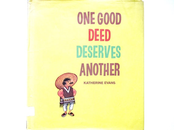 One Good Deed Deserves Another, a Vintage Children's  Picture Book