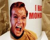 Captain Kirk I Hate Mondays Coffee Mug
