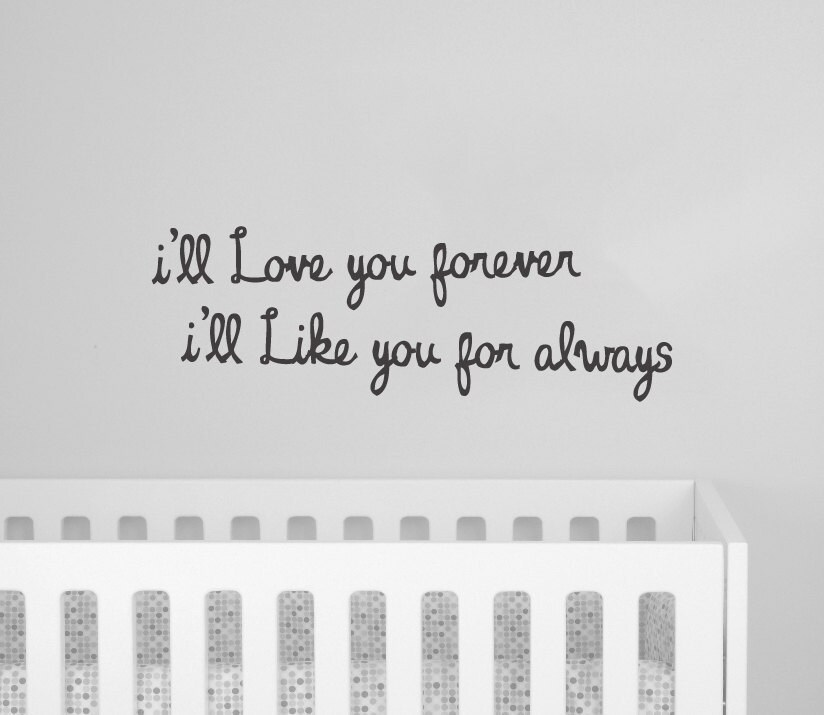 Love You Forever I'll Like You For Always Quote Decal 🔎zoom HONEY Unique I Ll Love You Forever Quote