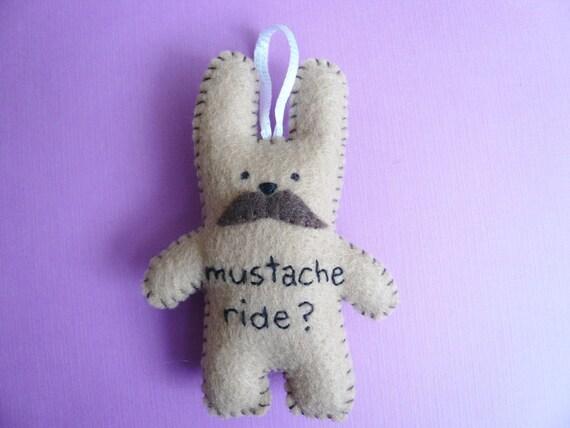 Mustache Bunny - Funny handmade ornament - Plush Rabbit