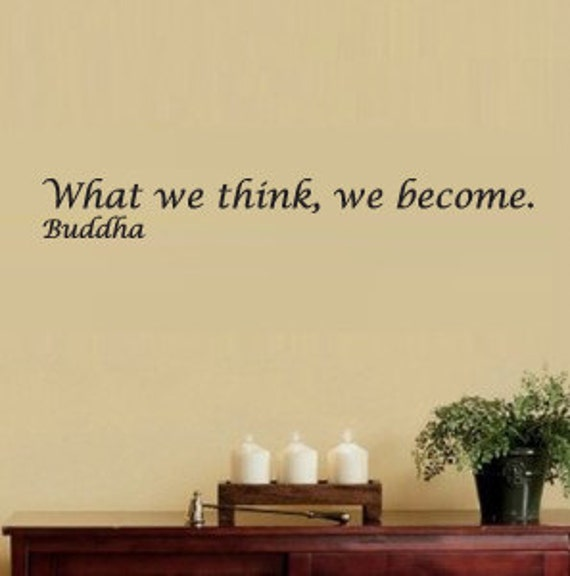 What we think, we become. -Wall Lettering Decal