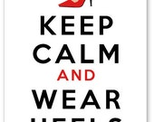 Customized Keep Calm and Carry Wear Heels Illustrated 8x10 Print