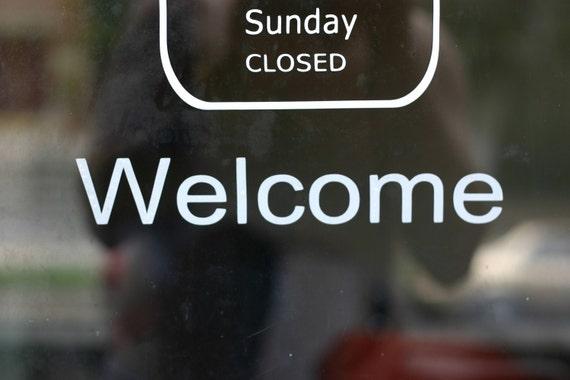 Welcome sign in vinyl for your store front glass window or door.