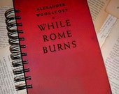 recycled book journal - WHILE ROME BURNS - fabulous upcycled vintage book handbound journal