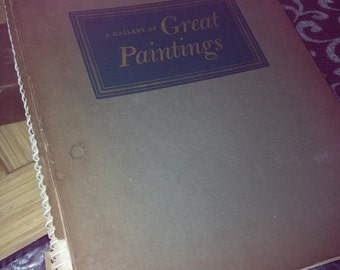 The Gallary of Great Paintings Vintage Art Book