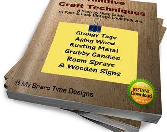 Primitive Craft Techniques, How to Rust, How to Age, How to Grunge, How to weather wood, How to eBook. FREE Pattern