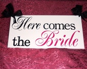 Here Comes the Bride (two sided sign)...flower girl...ringbearer. or photo prop...see listing for backside options