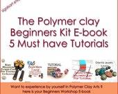 Ultimate Beginners Guide Polymer Clay Tutorials  E-book five PDF tutorials