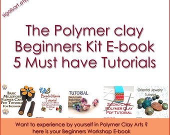 Ultimate Beginners Guide Polymer Clay Tutorials  E-book five PDF tutorials