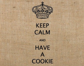 INSTANT DOWNLOAD Keep Calm and Have a Cookie  Digital Image Transfer No.171 for pillows, tote bags, t-shirts, tea towels
