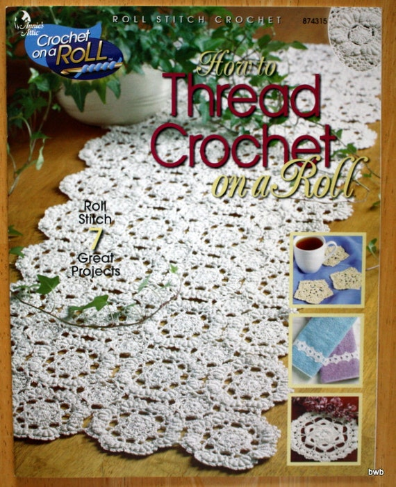 REDUCED Annie's Attic How to Thread Crochet on a Roll Booklet 874315