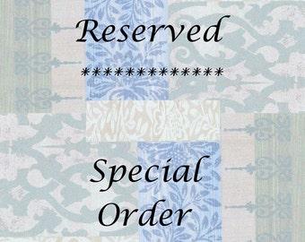 Reserved - Special Order for Etsy Member