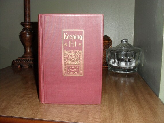 Rare copy of Keeping Fit by Orison Swett Marden REDUCED