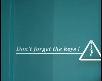 GRAPHICAL :  Don't forget your keys Warning Sign for door, corridor  - WALL DECAL