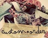 CUSTOM ORDER for Claydo