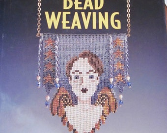 Creative Bead Weaving: A Contemporary Guide To Classic Off-Loom Stitches by Carol Wilcolx Wells