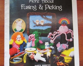 More About Fusing & Picking - Puppets, Magnetics, Pictures and Centerpieces booklet 1981