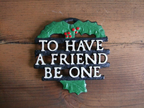 Friendship Kitchen Decor, Trivet Hot Plate Wall Hanging, To Have A Friend Be One