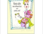 Keep calm, accessorize and carry on funny and fab' woman humor print