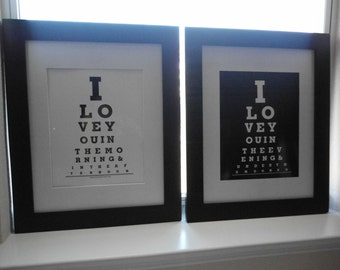 I love you in the morning and in the afternoon, love you in the evening and under the moon 2 Eye Chart Prints FOR ALLISON