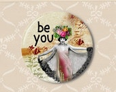 Be you altered art. Pinback button