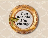 Vintage not old. Pinback button