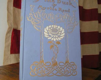 FREE SHIPPING - Flower of the Dusk by Myrtle Reed - First Edition